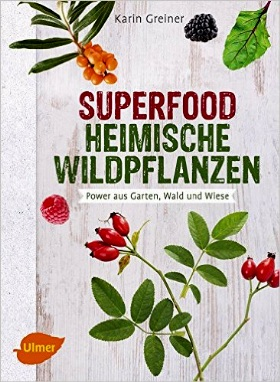 Superfood Heimische Wildpflanzen